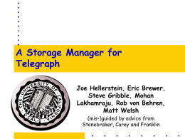 A Storage Manager for Telegraph