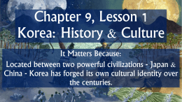 Chapter 9, Lesson 1 Korea: History & Culture