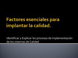 Factores esenciales para implantar la calidad.