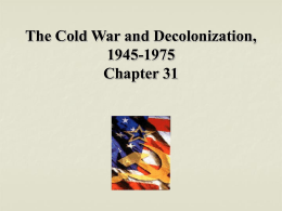 The Cold War and Decolonization, 1945-1975