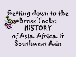 Getting down to the Brass Tacks: HISTORY of Asia, Africa