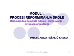 MODUL I: PROCESI REFORMIRANJA ŠKOLE
