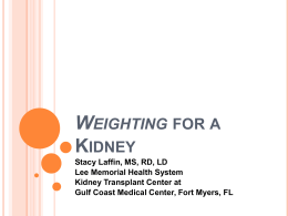 Weighting for a Kidney