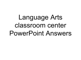 Language Arts classroom center PowerPoint Answers