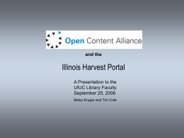 The Open Content Alliance and the Illinois Harvest Portal
