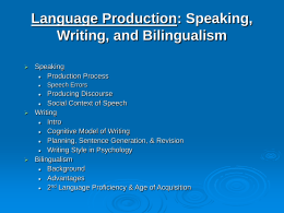 Language Production: Speaking, Writing, and Bilingualism