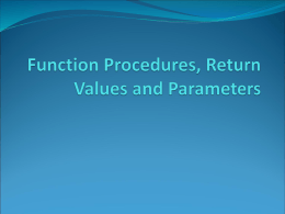 Function Procedures, Return Values and Parameters