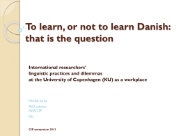 To learn, or not to learn Danish: that is the question