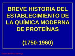 ClaseHistoriaProtein.. - Bioquímica y Biología Molecular I