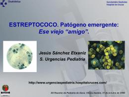 "Estreptococo. Patógeno emergente: ese viejo ""amigo"""