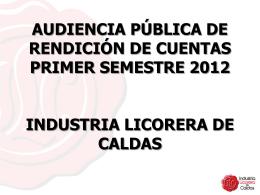 pimer semestre 2012 - Industria Licorera de Caldas