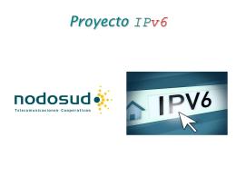 Descarga la Presentación IPv6 NodoSud
