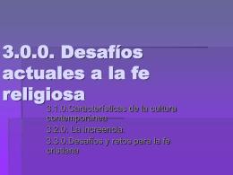 3.0.0. Desafíos actuales a la fe religiosa