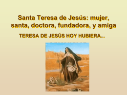 Santa Teresa de Jesús: mujer, santa, doctora, fundadora, y amiga
