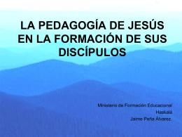 LA PEDAGOGÍA DE JESÚS Y LA FORMACIÓN DE DISCÍPULOS