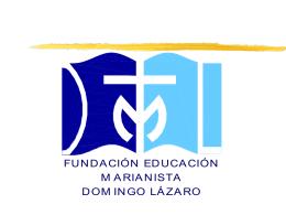 Sin título de diapositiva - Fundación Educación Marianista Domingo