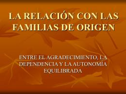 la relación con las familias de origen
