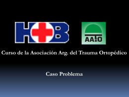 Sin título de diapositiva - Asociación Argentina de Trauma Ortopédico