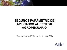 4. Seguros paramétricos aplicados al Sector Agropecuario. Ing. Agr
