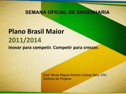 Apresentação: Plano Brasil Maior 2011/2014 - Inovar para