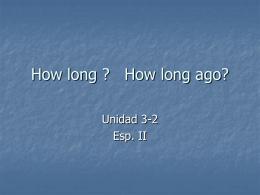 How long ? How long ago?