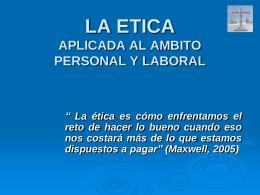 La Etica aplicada al ámbito personal y laboral