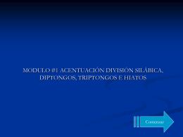 modulo #1 de acentuacióndivisión silábica, diptongos, triptongos e