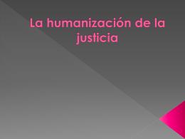 La humanización de la justicia 2014