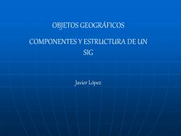 objetos geográficos y estructura de un sig