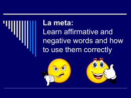 La meta: Learn affirmative and negative words and how to use them