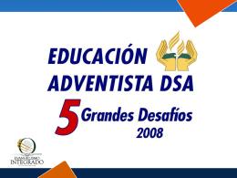 EDUCACIÓN ADVENTISTA DSA CINCO GRANDES DESAFÍOS