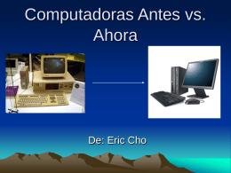 Computadoras Antes vs. Ahora