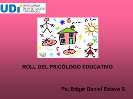 El Rol Psicólogo Educativo. - Universitaria de Investigación y