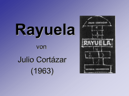 22.11.2007 Martina Leitgeb: Julio Cortázar: Rayuela