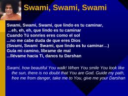 (Swami, Swami Swami, que lindo es tu caminar…) Guía mi camino