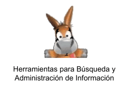 Herramientas para la Búsqueda y administración de la Información