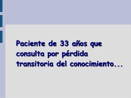 Paciente de 33 años que consulta por pérdida transitoria