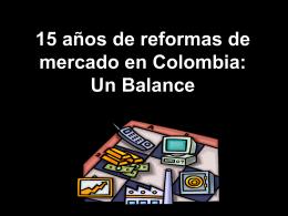15 años de reformas de mercado en Colombia: Un Balance
