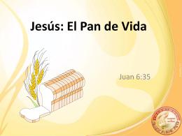 Jesús: El Pan de Vida