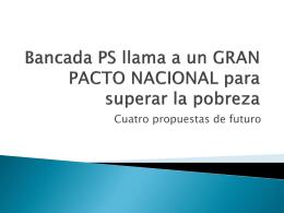 Bancada PS llama a un GRAN PACTO NACIONAL para superar la