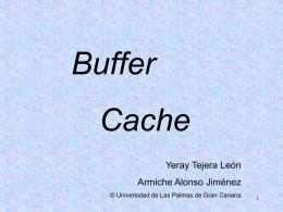 Buffer Cache - Universidad de Las Palmas de Gran Canaria