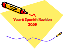 Year 8 Spanish Revision 2009