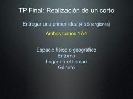 TP Final: Realización de un corto Entregar una primer idea (4 ó 5