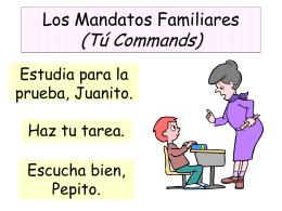 Los Mandatos Familiares (Tú Commands)