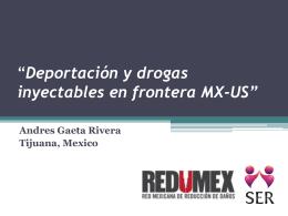 """""""Deportación y drogas inyectables en frontera MX-US"""""""