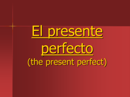 El presente perfecto (the present perfect)
