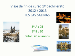 Viaje de fin de curso 1º bachillerato 2012 / 2013 IES LAS SALINAS