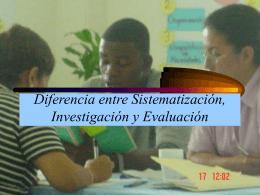 Diferencia entre Sistematización, Investigación y Evaluación