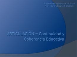 Articulación = Continuidad y Coherencia Educativa
