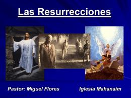 21-Las Resurrecciones - Iglesia de Cristo Mahanaim